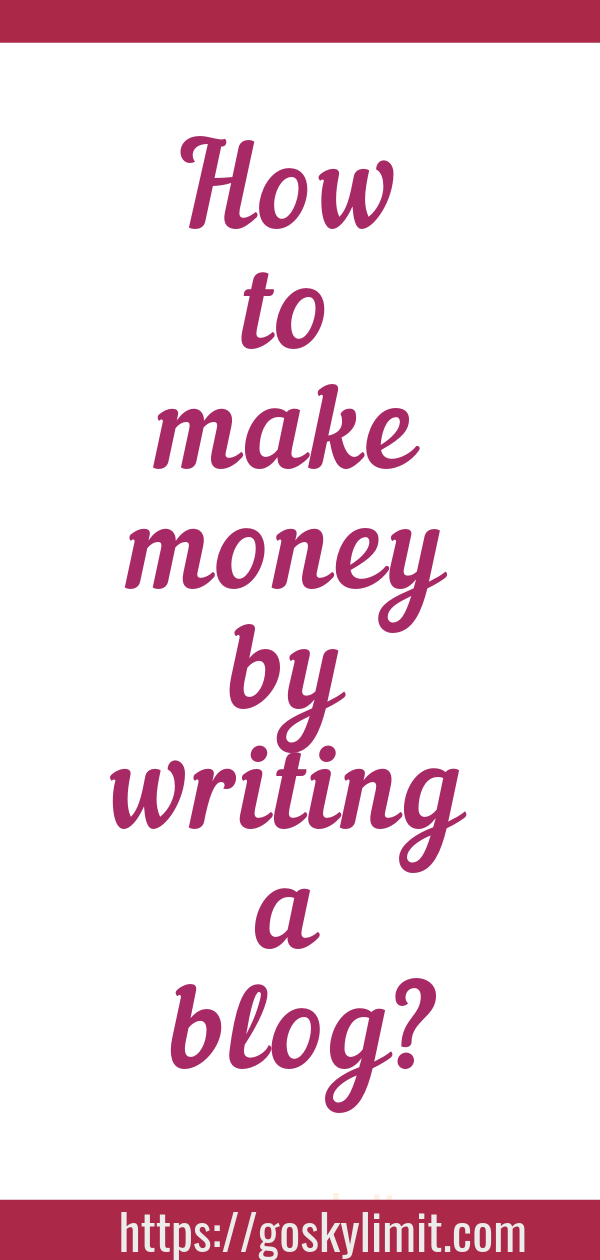 How to Make Money by Writing a Blog?