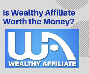 Is Wealthy Affiliate Worth the Money?